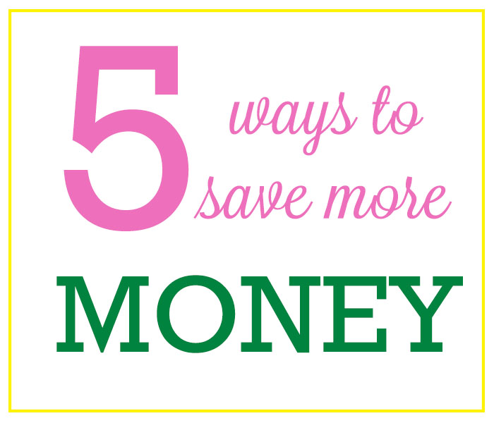 five ways to save more money