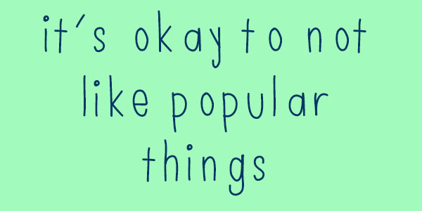 it's okay to not like popular things | my pretty pennies