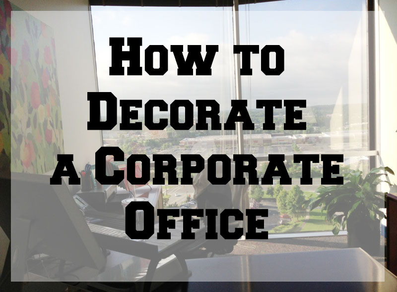 How to decorate a corporate office for Corporate office decorating ideas pictures