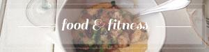 FOOD & FITNESS