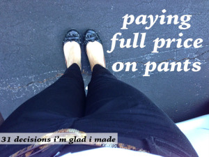 paying full price on pants