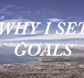 Why I set Goals
