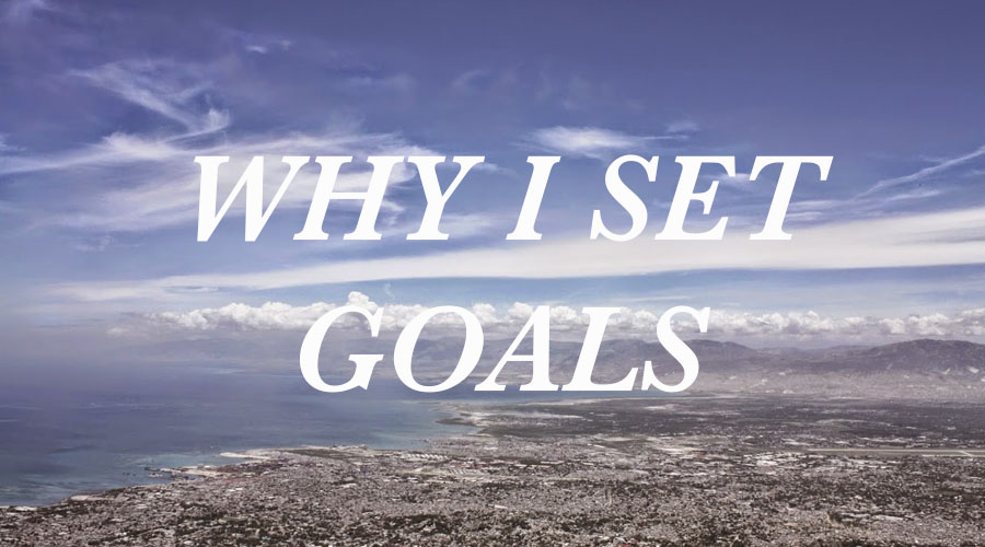 Why I set Goals