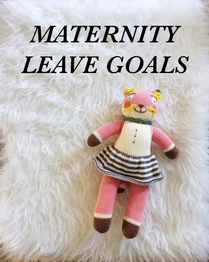 maternity leave goals