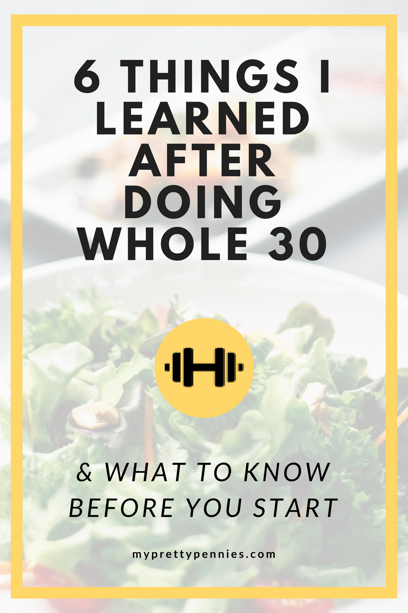 6 Things I Learned After Doing Whole 30 Diet -- And tips for what to know before you start