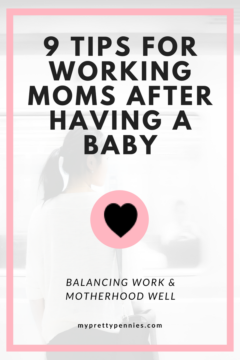9 Tips for Working Moms after Having a Baby -- Learning how to balance work and motherhood well